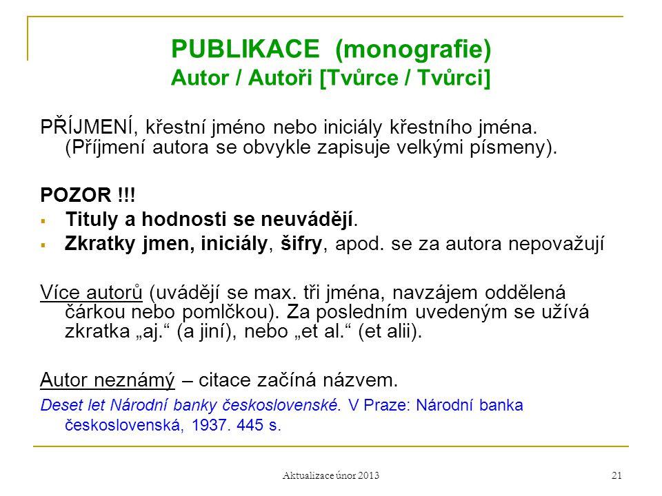 PUBLIKACE (monografie) Autor / Autoři [Tvůrce / Tvůrci]